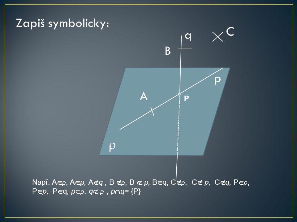 Zapiš symbolicky: C q B p A  P