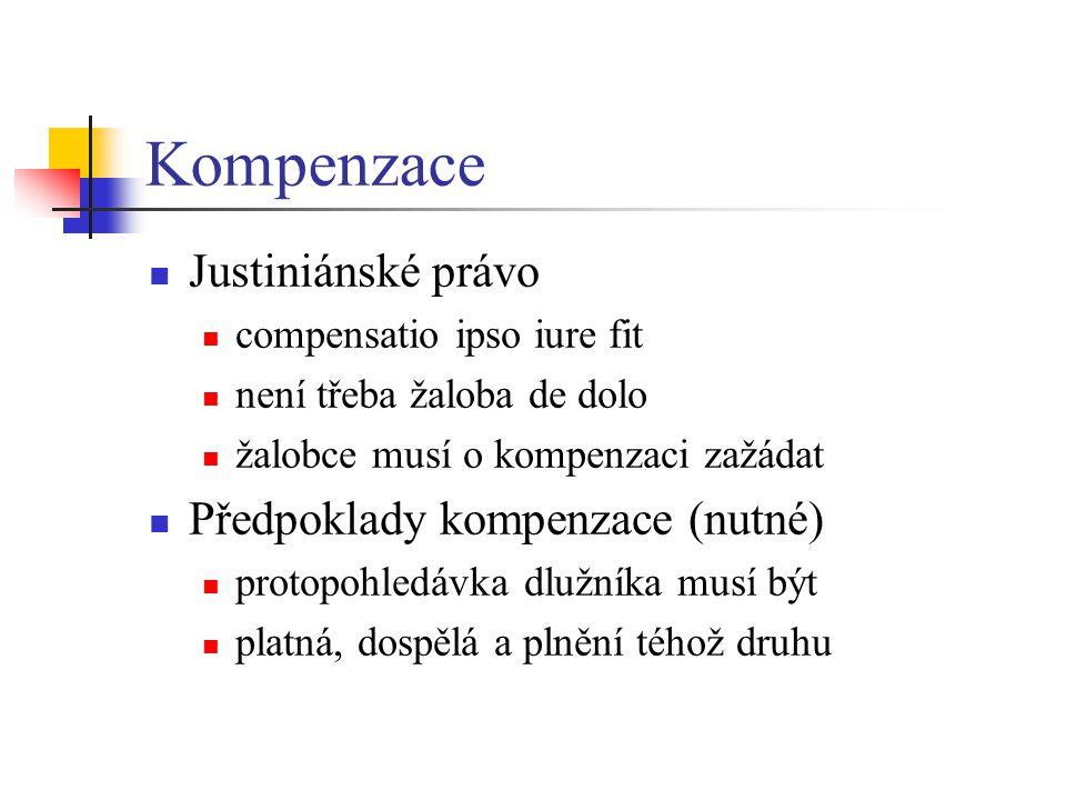 Kompenzace Justiniánské právo Předpoklady kompenzace (nutné)