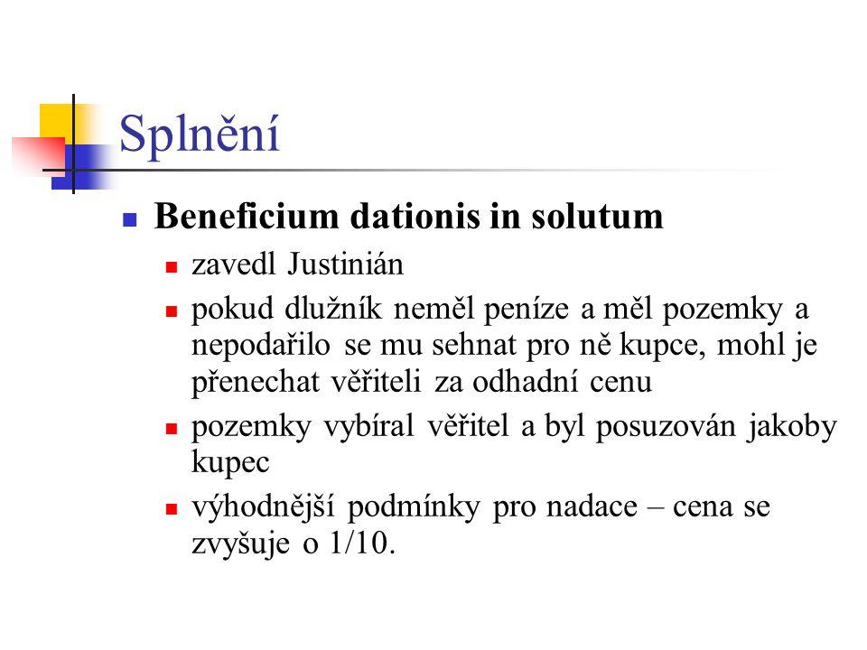 Splnění Beneficium dationis in solutum zavedl Justinián