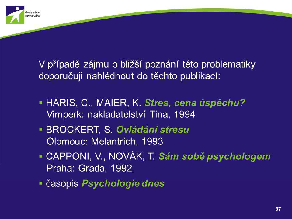 BROCKERT, S. Ovládání stresu Olomouc: Melantrich, 1993