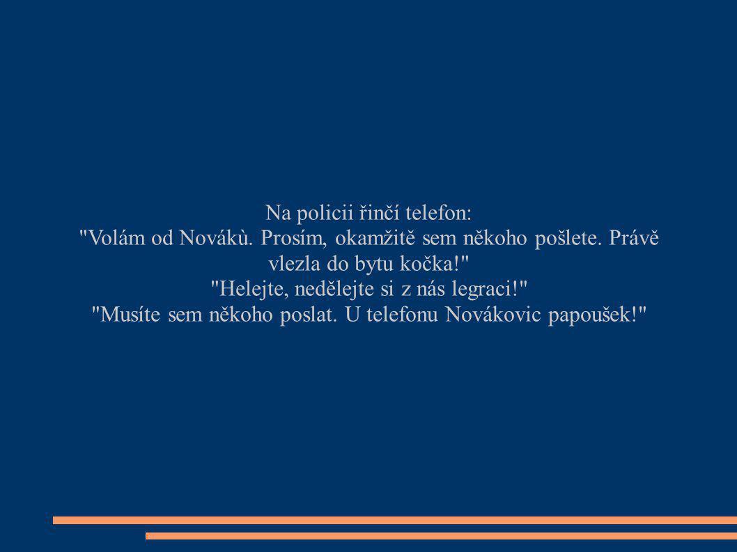 Na policii řinčí telefon: Volám od Novákù