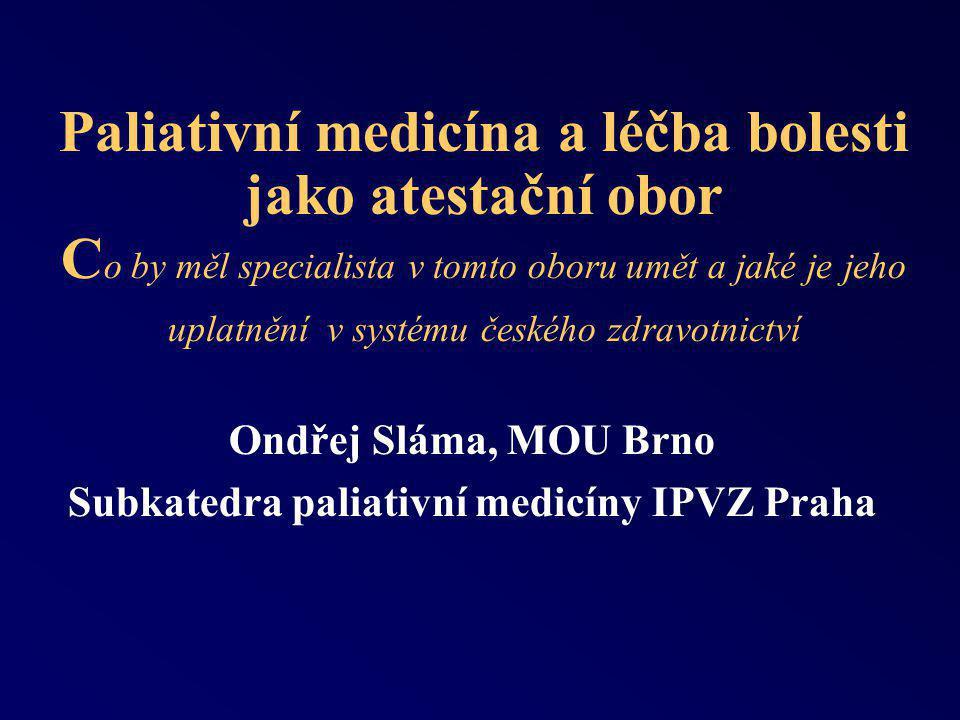 Ondřej Sláma, MOU Brno Subkatedra paliativní medicíny IPVZ Praha