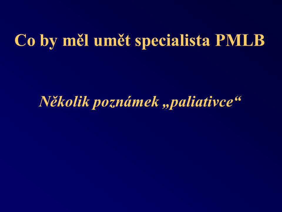"""Co by měl umět specialista PMLB Několik poznámek """"paliativce"""