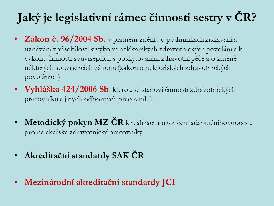 Jaký je legislativní rámec činnosti sestry v ČR