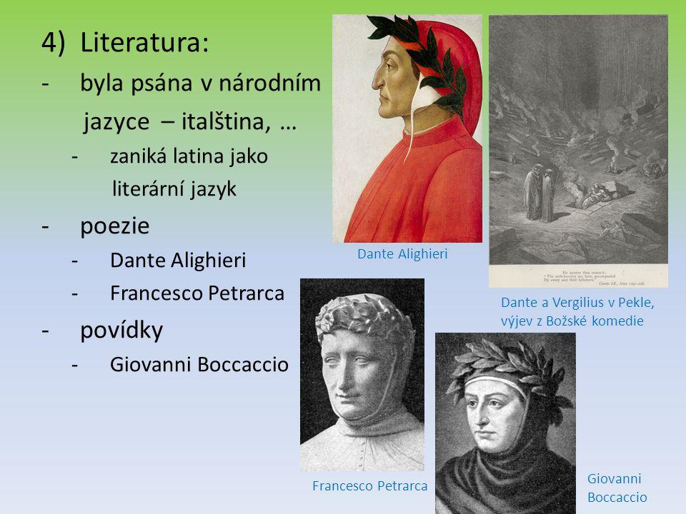 Literatura: byla psána v národním jazyce – italština, … poezie povídky