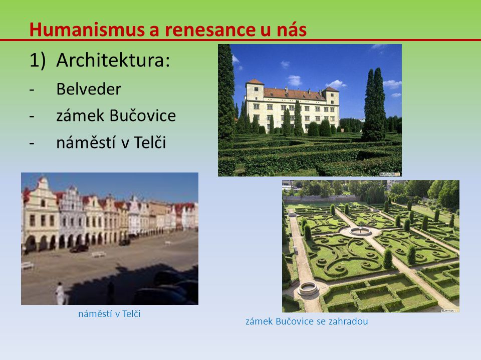 Humanismus a renesance u nás Architektura: