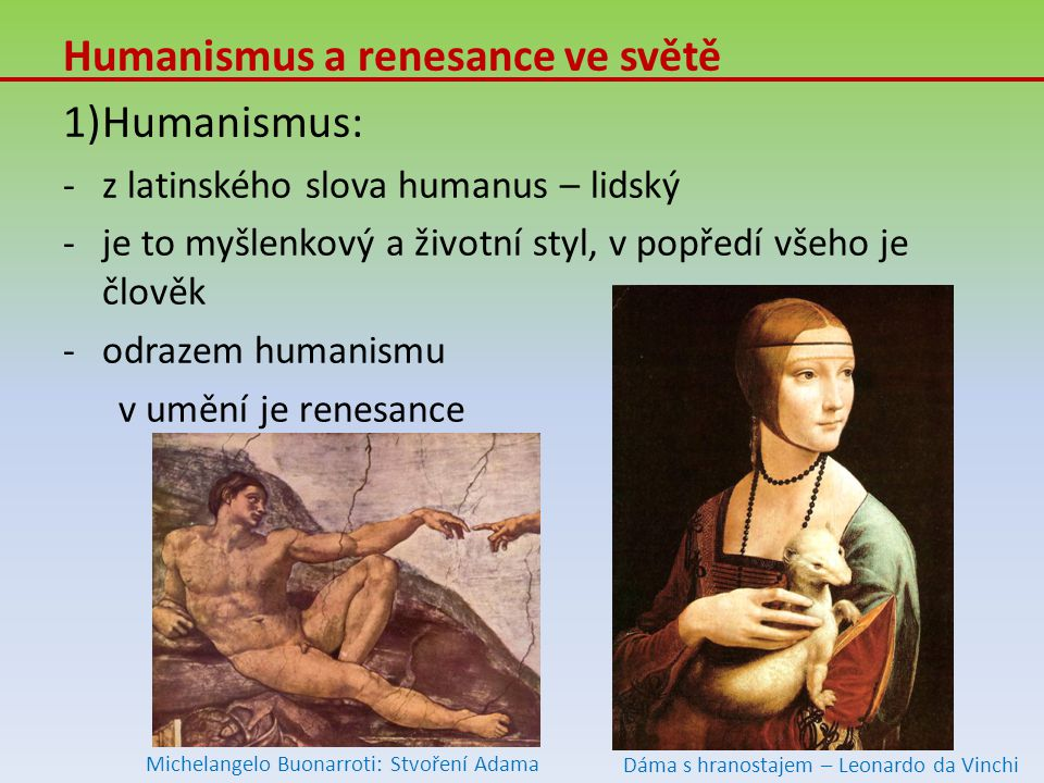 Humanismus a renesance ve světě Humanismus: