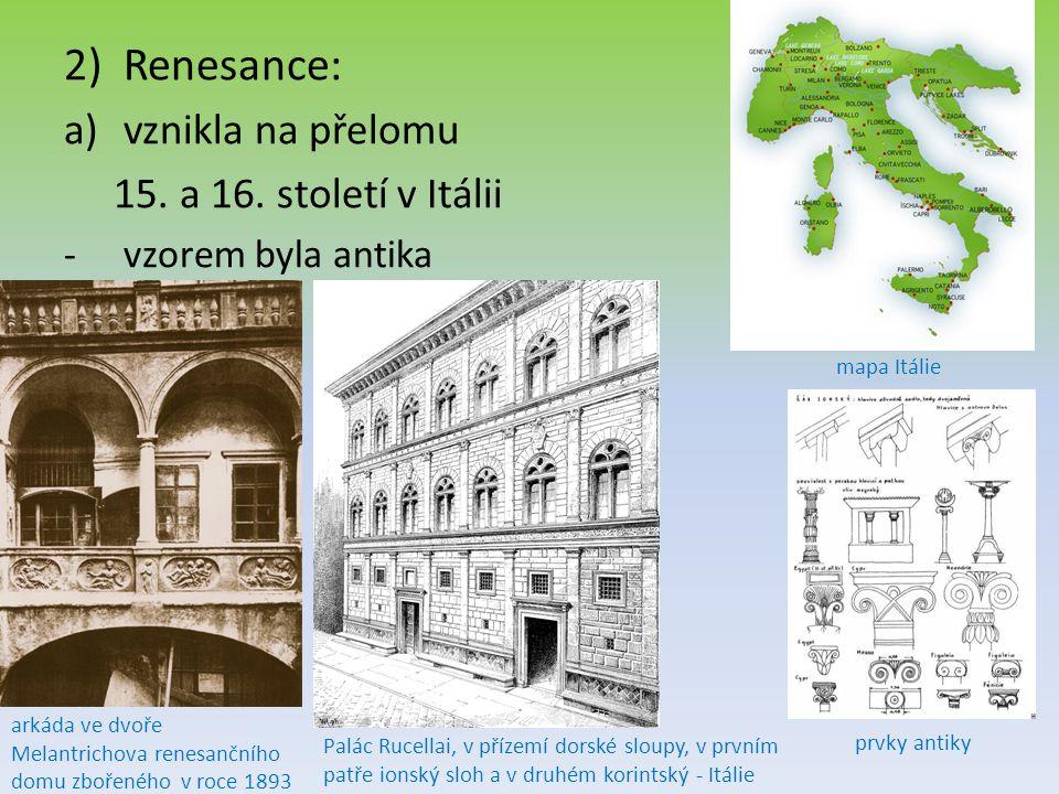 Renesance: vznikla na přelomu 15. a 16. století v Itálii