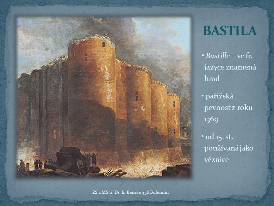 BASTILA • Bastille – ve fr. jazyce znamená hrad