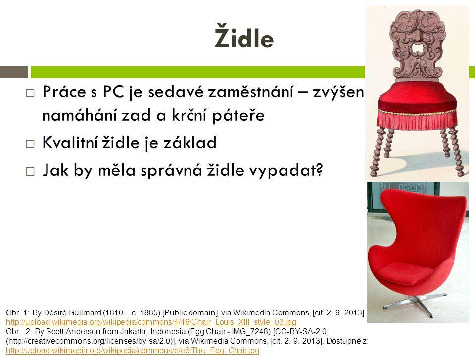 Židle Práce s PC je sedavé zaměstnání – zvýšené namáhání zad a krční páteře. Kvalitní židle je základ.