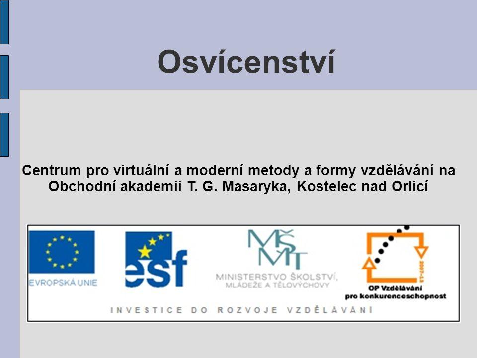 Osvícenství Centrum pro virtuální a moderní metody a formy vzdělávání na.