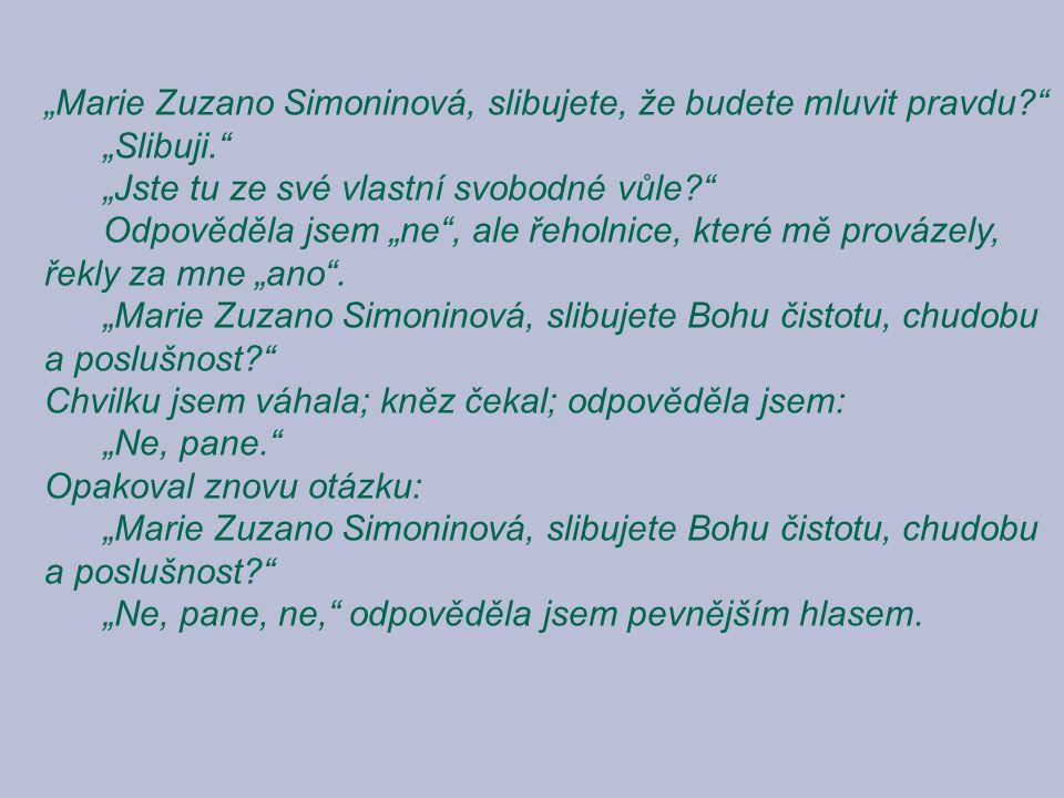 """""""Marie Zuzano Simoninová, slibujete, že budete mluvit pravdu"""