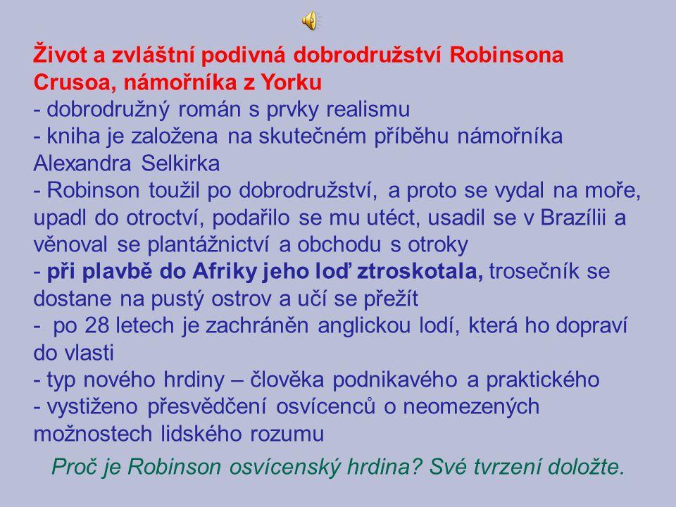 Proč je Robinson osvícenský hrdina Své tvrzení doložte.