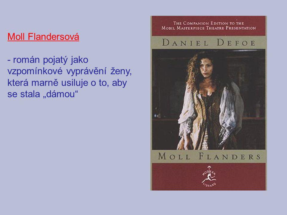 """Moll Flandersová - román pojatý jako vzpomínkové vyprávění ženy, která marně usiluje o to, aby se stala """"dámou"""