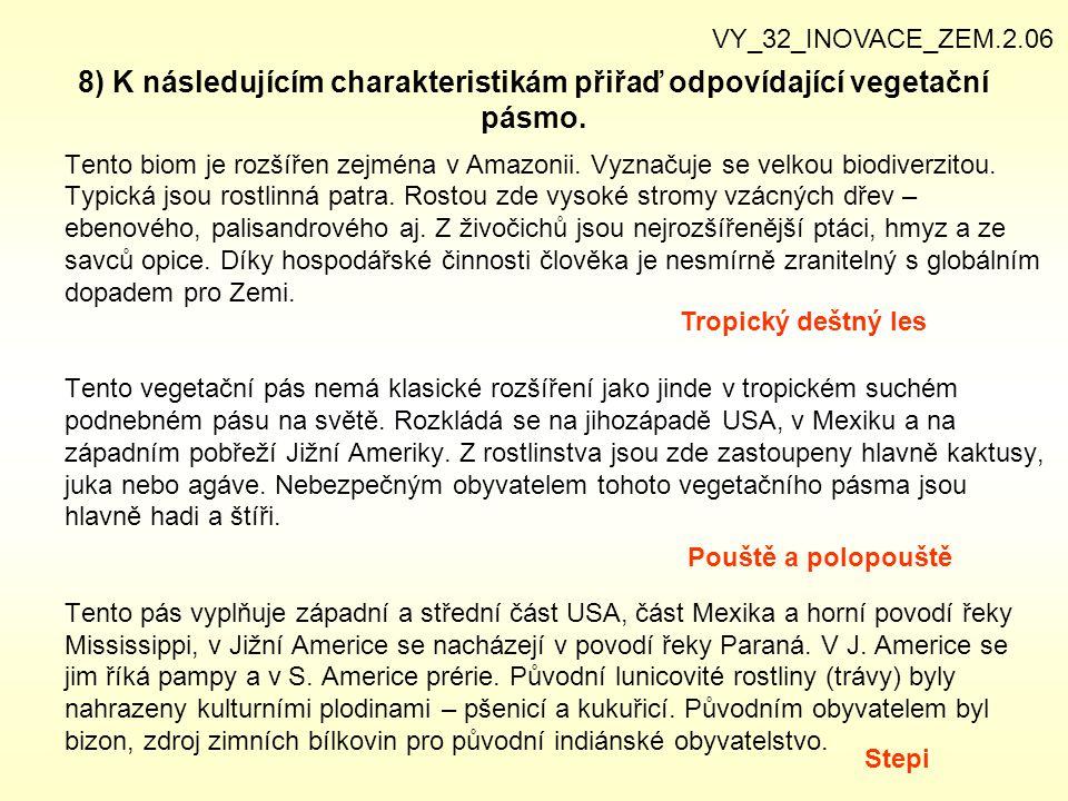 VY_32_INOVACE_ZEM.2.06 8) K následujícím charakteristikám přiřaď odpovídající vegetační pásmo.