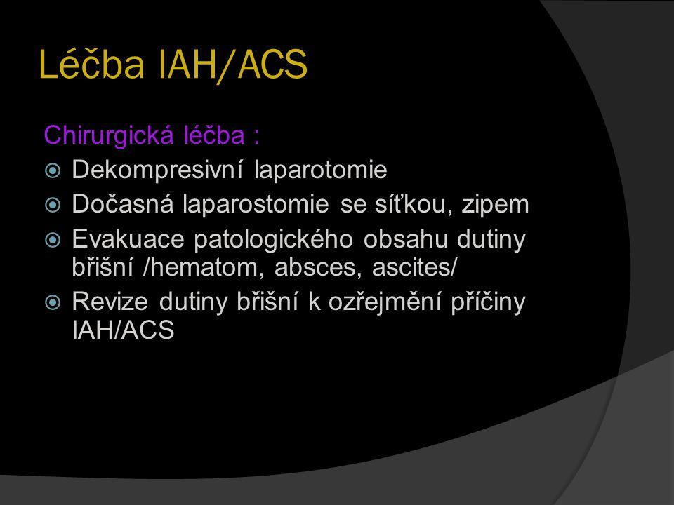 Léčba IAH/ACS Chirurgická léčba : Dekompresivní laparotomie