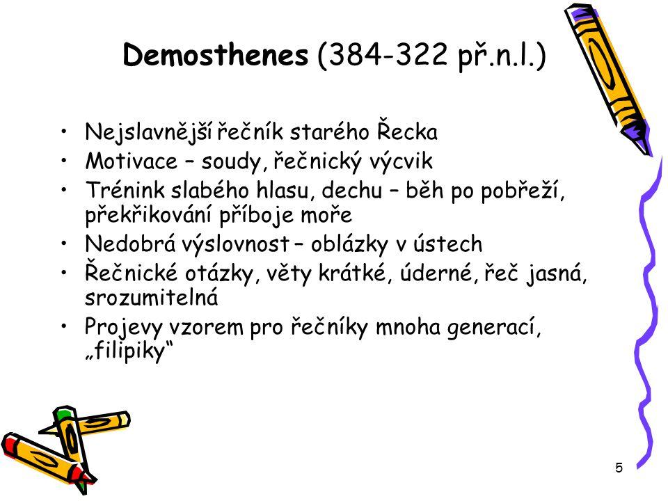 Demosthenes (384-322 př.n.l.) Nejslavnější řečník starého Řecka