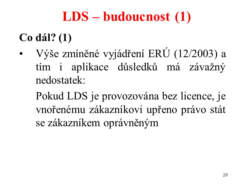 LDS – budoucnost (1) Co dál (1)