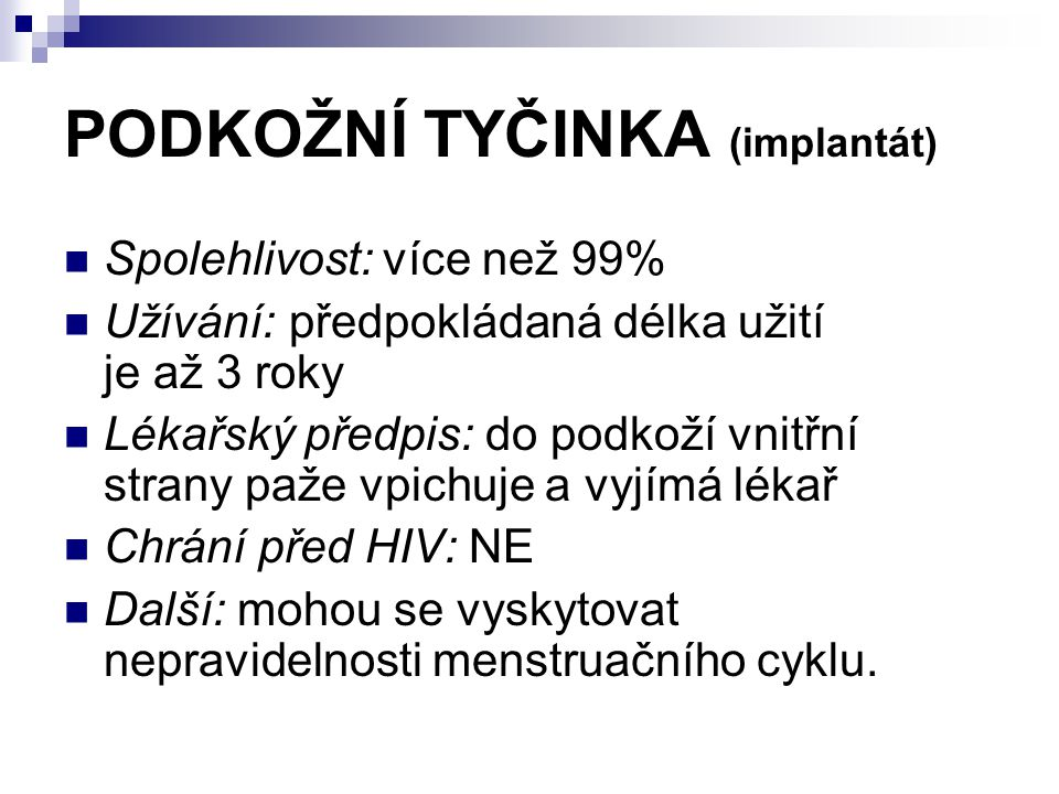 PODKOŽNÍ TYČINKA (implantát)