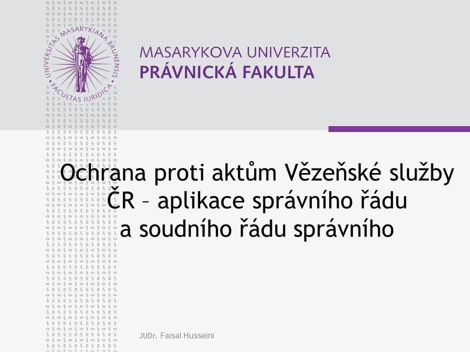 Ochrana proti aktům Vězeňské služby ČR – aplikace správního řádu a soudního řádu správního
