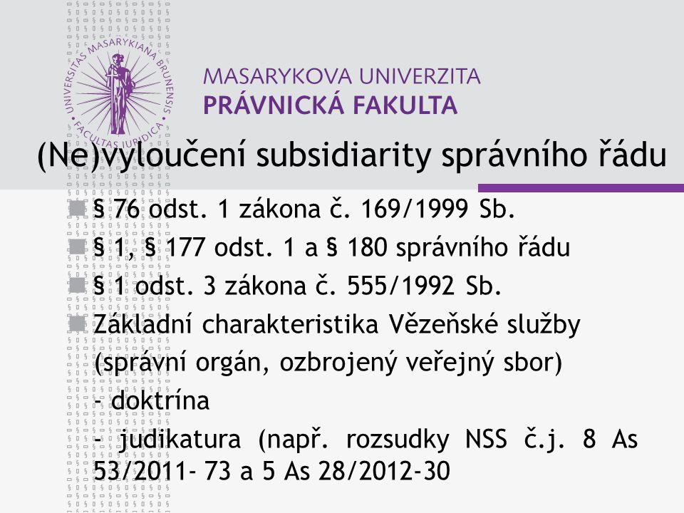(Ne)vyloučení subsidiarity správního řádu
