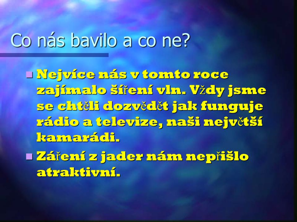 Co nás bavilo a co ne