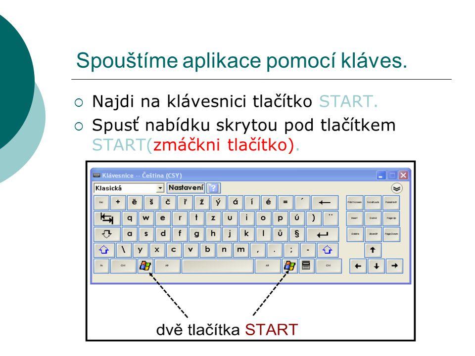 Spouštíme aplikace pomocí kláves.
