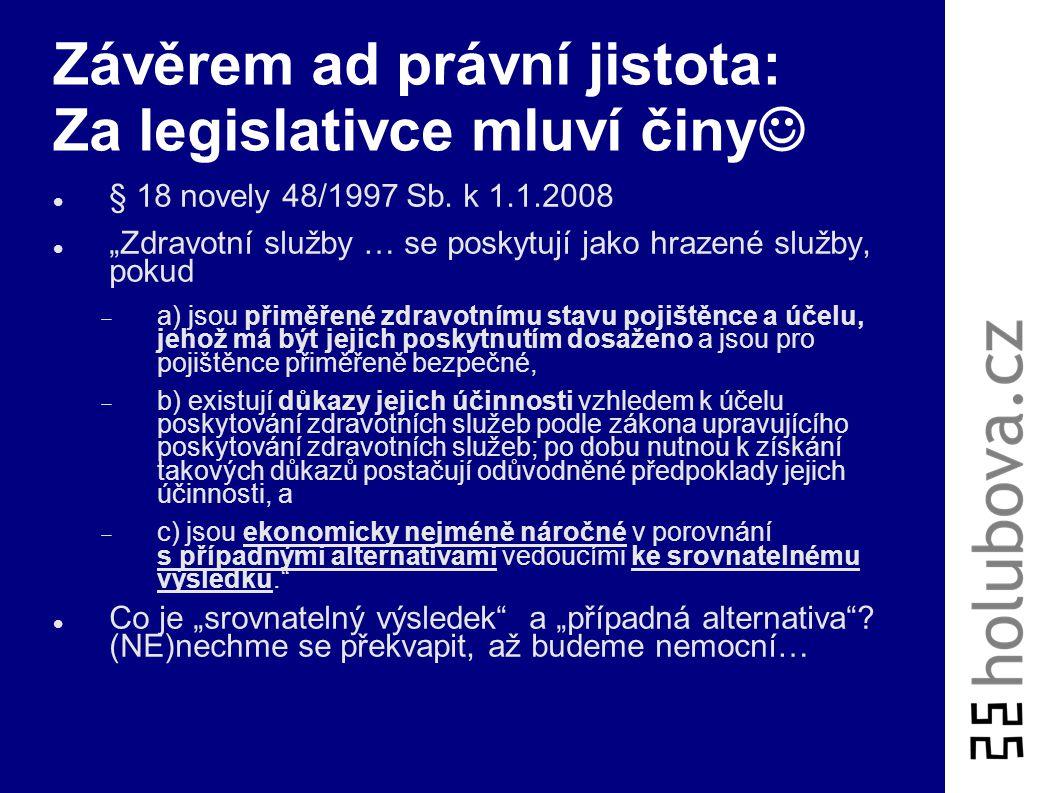 Závěrem ad právní jistota: Za legislativce mluví činy