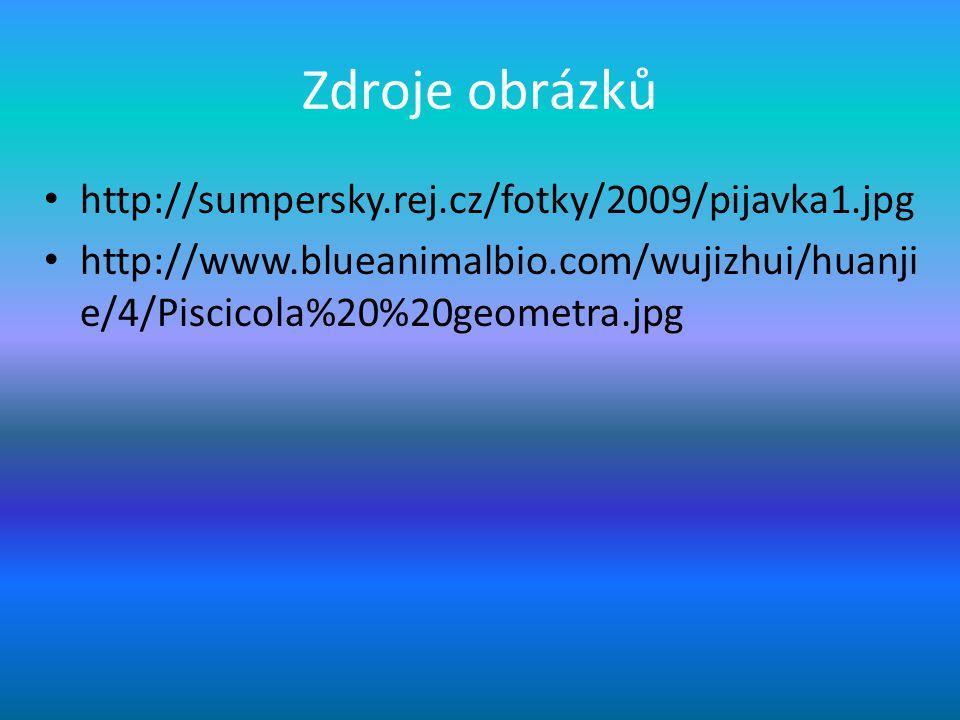 Zdroje obrázků http://sumpersky.rej.cz/fotky/2009/pijavka1.jpg