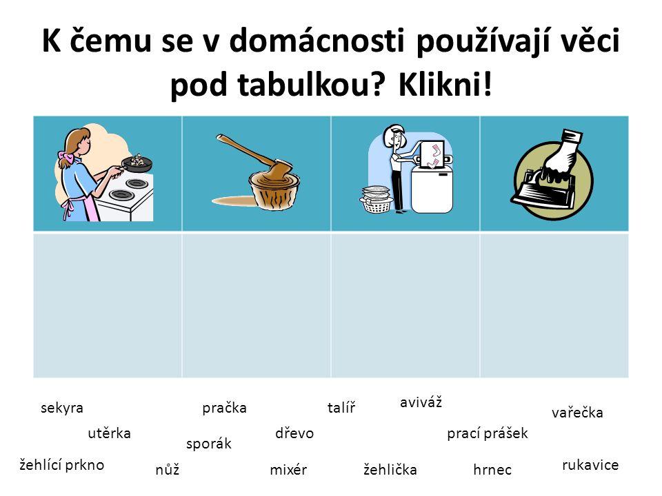 K čemu se v domácnosti používají věci pod tabulkou Klikni!
