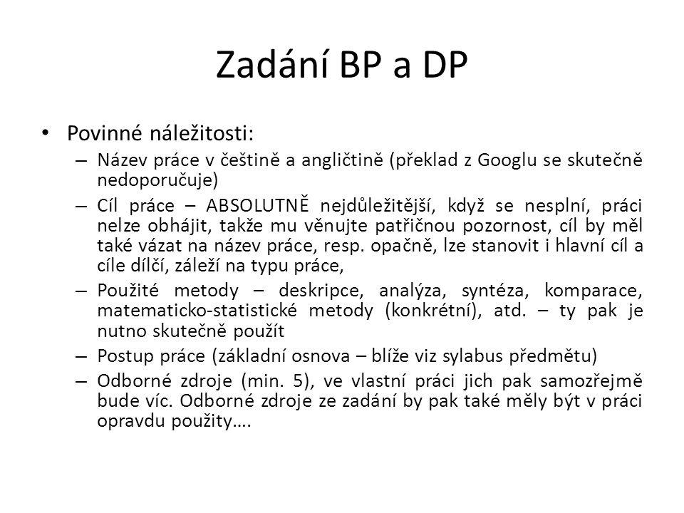 Zadání BP a DP Povinné náležitosti: