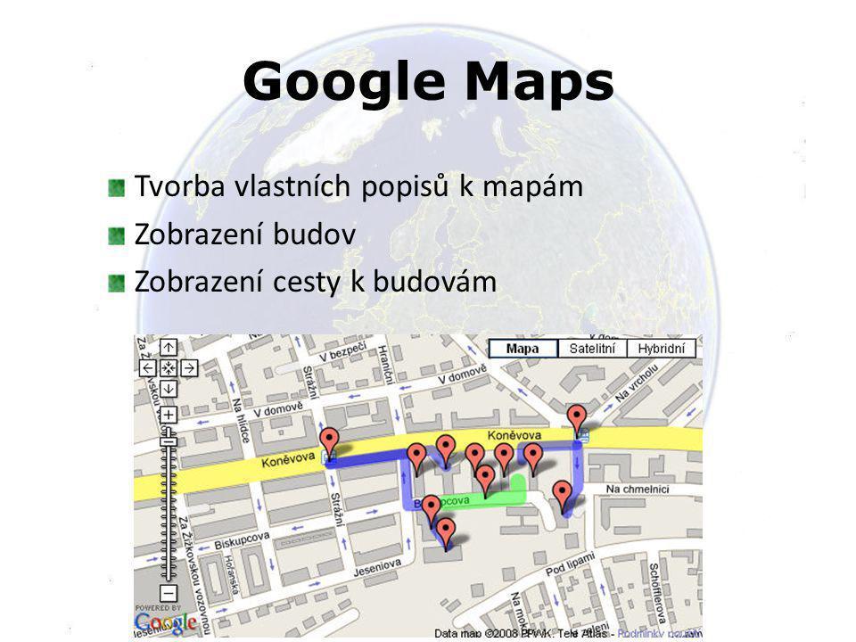 Google Maps Tvorba vlastních popisů k mapám Zobrazení budov