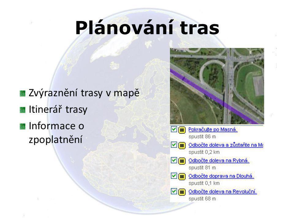 Plánování tras Zvýraznění trasy v mapě Itinerář trasy