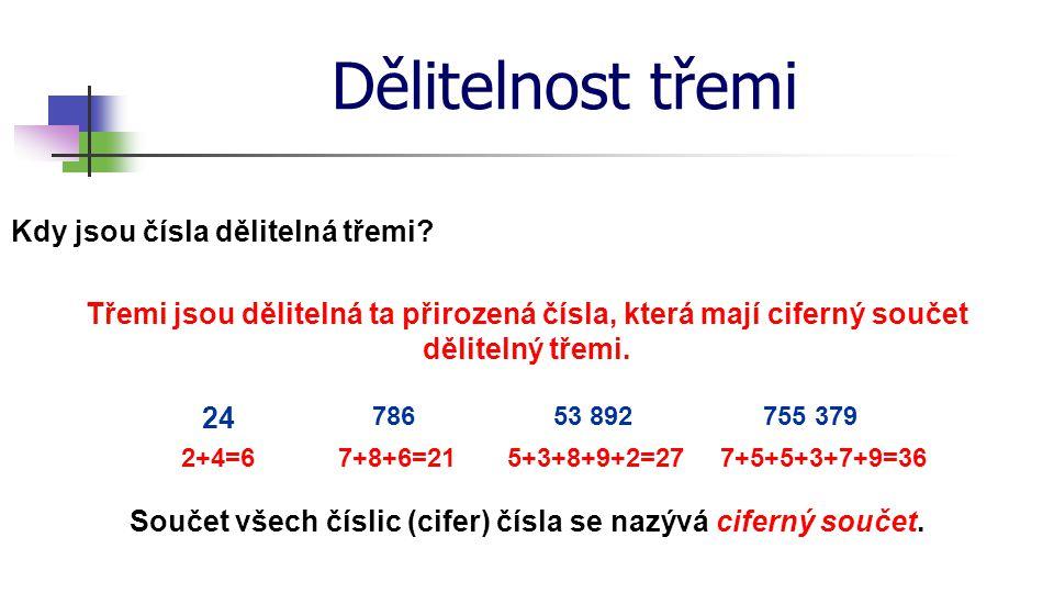 Součet všech číslic (cifer) čísla se nazývá ciferný součet.