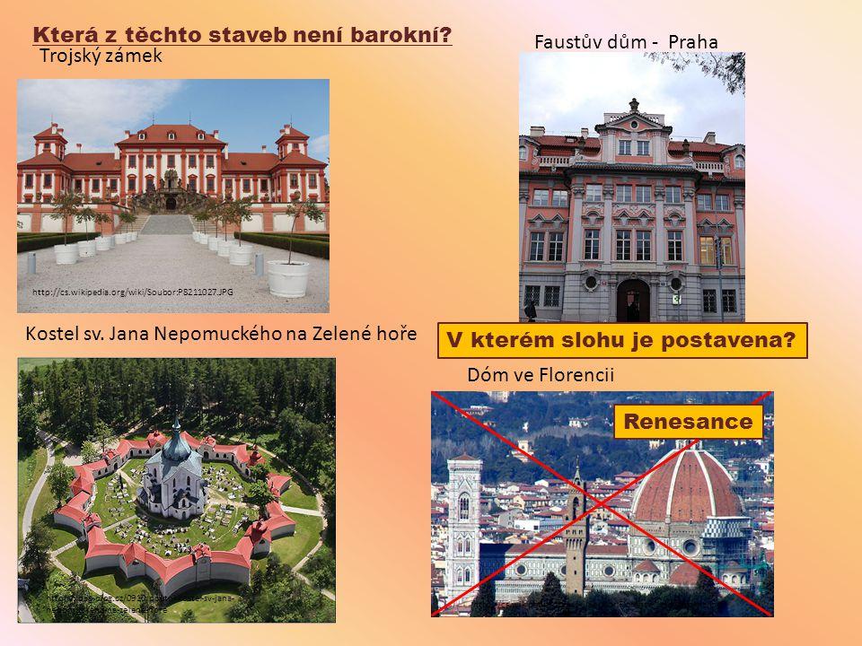 Která z těchto staveb není barokní Faustův dům - Praha Trojský zámek