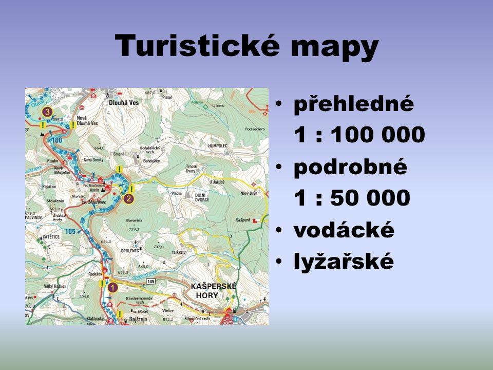 Turistické mapy přehledné 1 : 100 000 podrobné 1 : 50 000 vodácké