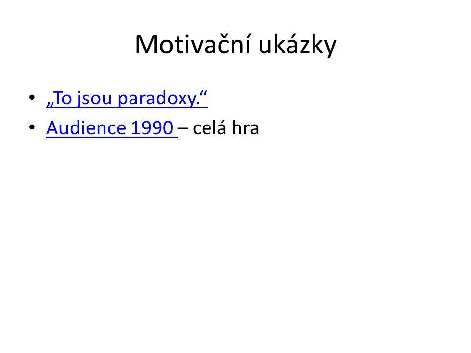 """Motivační ukázky """"To jsou paradoxy. Audience 1990 – celá hra"""