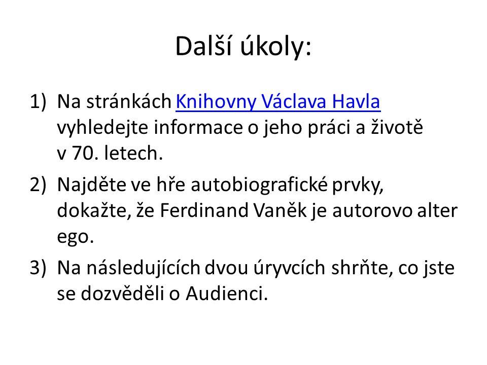 Další úkoly: Na stránkách Knihovny Václava Havla vyhledejte informace o jeho práci a životě v 70. letech.