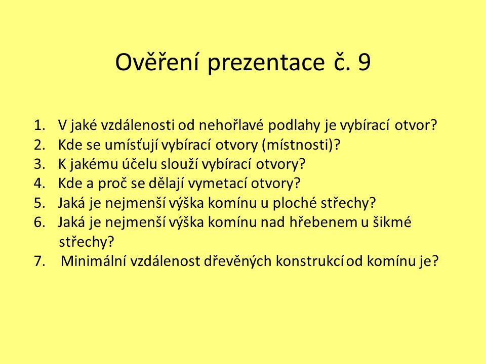 Ověření prezentace č. 9 V jaké vzdálenosti od nehořlavé podlahy je vybírací otvor Kde se umísťují vybírací otvory (místnosti)