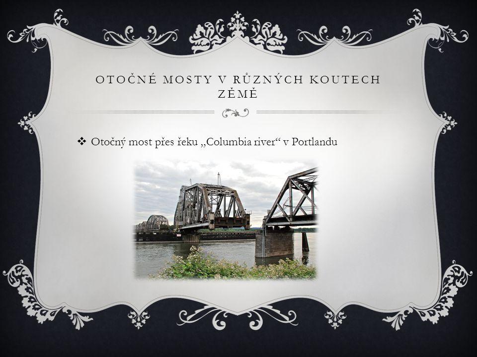 Otočné mosty v různých koutech zěmě