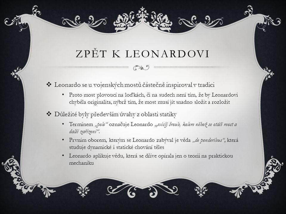 Zpět k leonardovi Leonardo se u vojenských mostů částečně inspiroval v tradici.