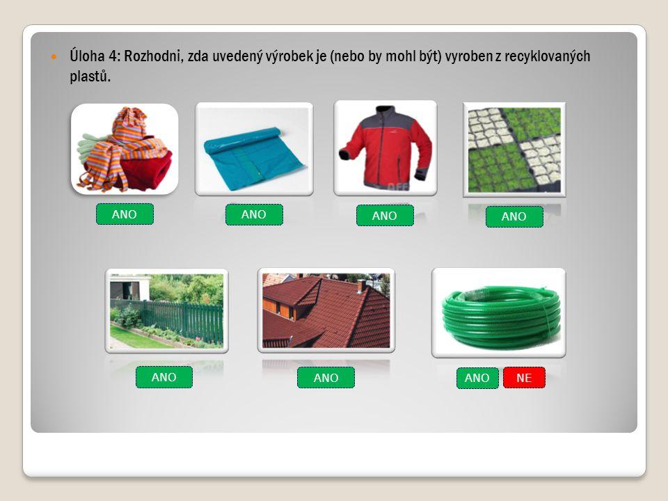 Úloha 4: Rozhodni, zda uvedený výrobek je (nebo by mohl být) vyroben z recyklovaných plastů.