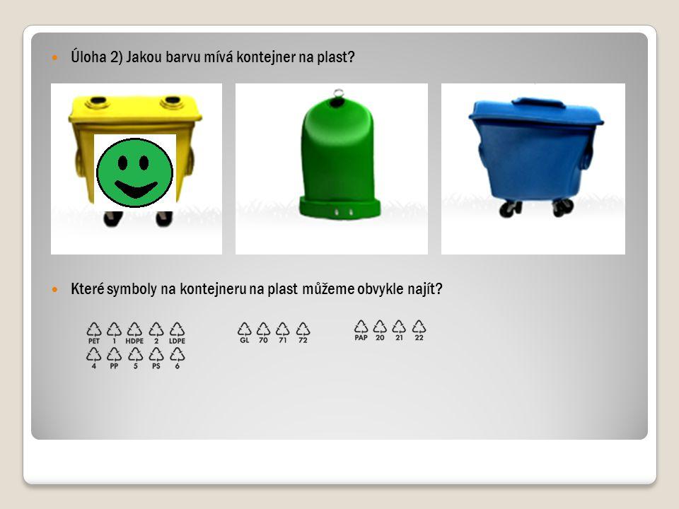 Úloha 2) Jakou barvu mívá kontejner na plast
