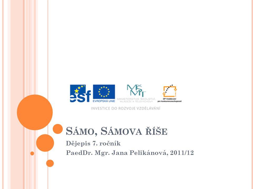 Dějepis 7. ročník PaedDr. Mgr. Jana Pelikánová, 2011/12