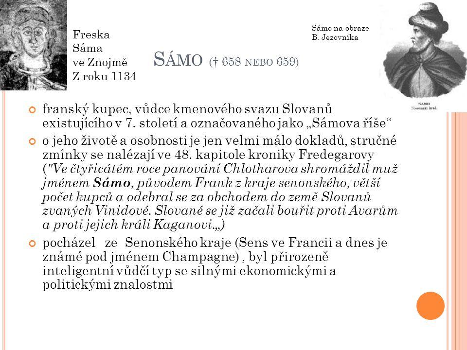 Sámo († 658 nebo 659) Sámo na obraze B. Jezovníka. Freska Sáma. ve Znojmě. Z roku 1134.
