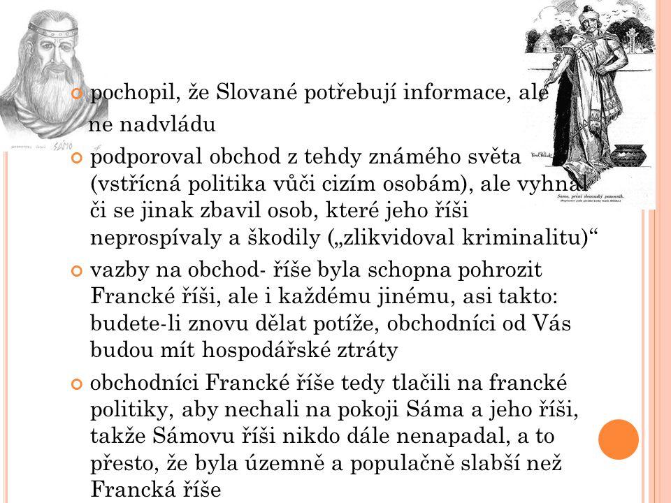 pochopil, že Slované potřebují informace, ale