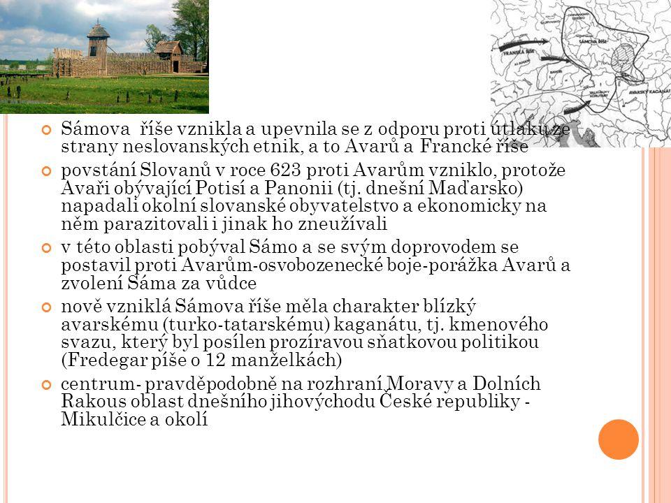 Sámova říše vznikla a upevnila se z odporu proti útlaku ze strany neslovanských etnik, a to Avarů a Francké říše