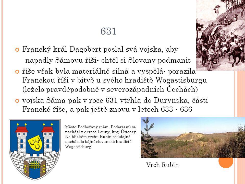 631 Francký král Dagobert poslal svá vojska, aby
