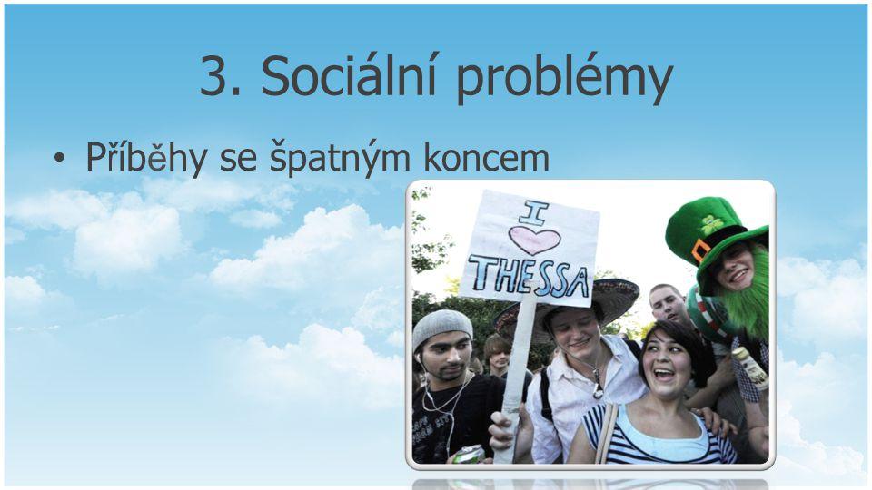3. Sociální problémy Příběhy se špatným koncem
