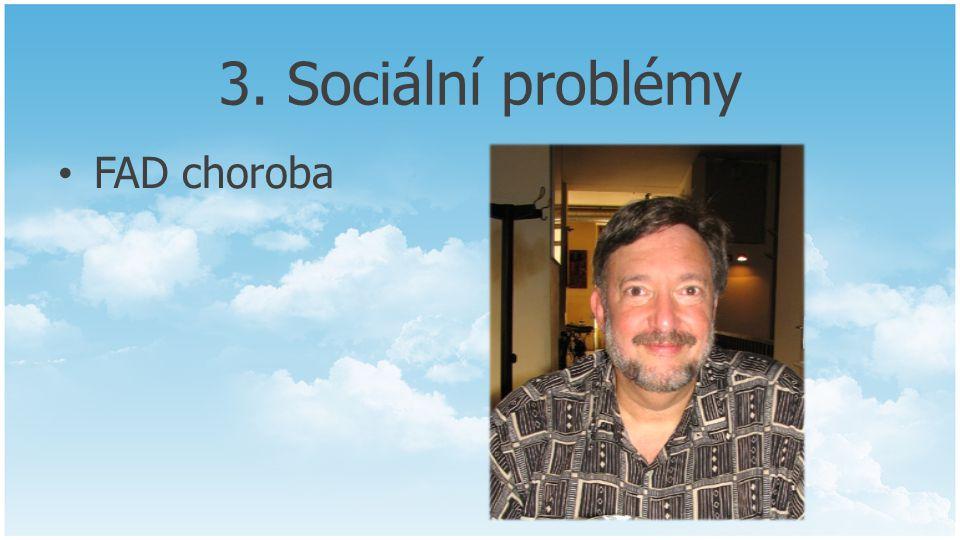 3. Sociální problémy FAD choroba
